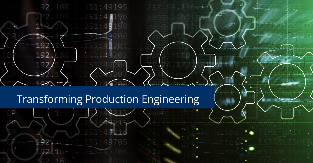 Transforming Production Engineering